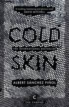 Cold Skin ebook by Albert Sanchez Pinol