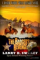 The Badger's Revenge ebook by Larry D. Sweazy