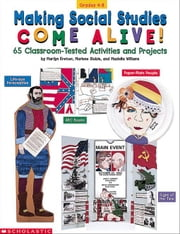 Making Social Studies Come Alive: 65 Classroom-Tested Activities and Projects ebook by Kretzer, Marilyn