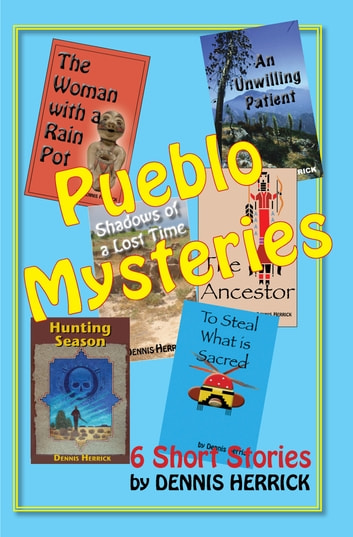 Pueblo Mysteries ebook by Dennis Herrick