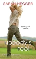 Nobody's Fool ebook by Sarah Hegger