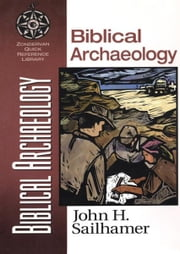Biblical Archaeology ebook by John H. Sailhamer
