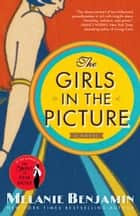 The Girls in the Picture - A Novel ekitaplar by Melanie Benjamin