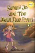 Sammi Jo and the Best Day Ever! ebook by Dede Stockton