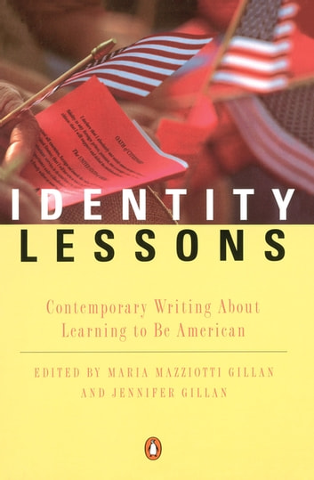 Identity Lessons - Contemporary Writing About Learning to Be American ebook by