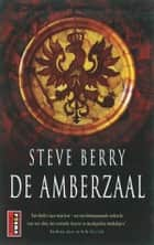 De amberzaal ebook by Steve Berry, Chris Mouwen