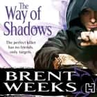 The Way Of Shadows - Book 1 of the Night Angel audiobook by