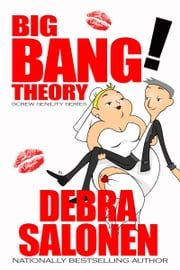 The Big Bang! Theory: A fourth--and final--short, erotic encounter of the Judy Banger kind ebook by Debra Salonen