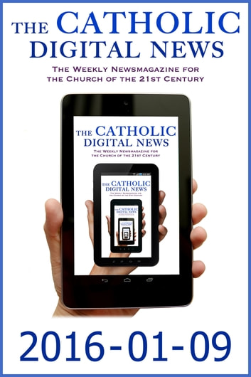 The Catholic Digital News 2016-01-09 (Special Issue: The Holy Year of Mercy) ebook by The Catholic Digital News
