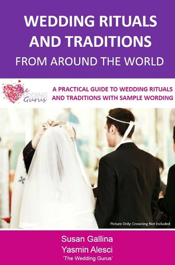 Wedding Rituals and Traditions from Around the World ebook by Susan Gallina