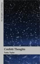Confetti Thoughts: Volume 1 ebook by Tasha Taylor