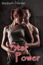 Star Power - Taming the Untamable ebook by Elizabeth Cramer