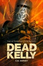 Dead Kelly ebook by