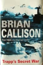 TRAPP'S SECRET WAR ebook by Brian Callison