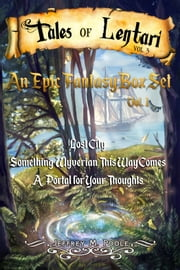 Tales of Lentari Box Set, Vol. 1. ebook by Jeffrey M. Poole