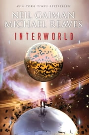 InterWorld ebook by Neil Gaiman,Michael Reaves
