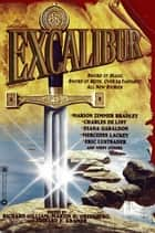 Excalibur ebook by Richard Gilliam, Edward E Kramer, Martin H. Greenberg