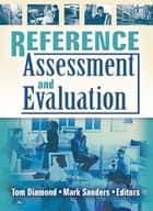 Reference Assessment and Evaluation 電子書 by Tom Diamond, Mark Sanders