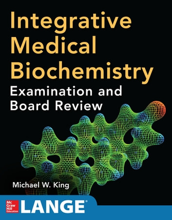 Integrative medical biochemistry examination and board review ebook integrative medical biochemistry examination and board review ebook by michael w king fandeluxe Choice Image