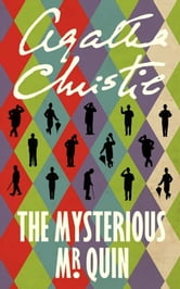 The Mysterious Mr. Quin - A Short Story Collection ebook by Agatha Christie