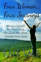 Four Women - Four Journeys ebook by Kate Vale