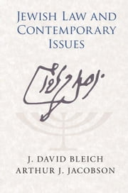 Jewish Law and Contemporary Issues ebook by Bleich, J. David