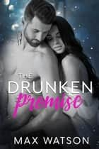 The Drunken Promise ebook by Max Watson