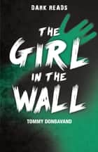 The Girl in the Wall ebook by Tommy Donbavand