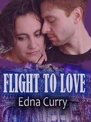 Flight to Love ebook by Edna Curry