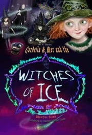 Cordelia & Mer and the Witches Of Ice ebook by W. F. Gadd