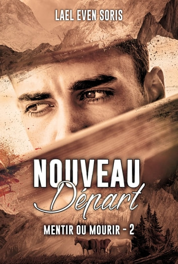 Nouveau départ - Mentir ou mourir #2 ebook by Lael Even Soris