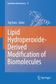 Lipid Hydroperoxide-Derived Modification of Biomolecules ebook by Yoji Kato