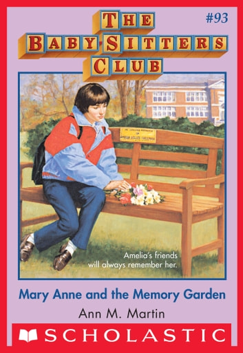 The Baby-Sitters Club #93: Mary Anne and the Memory Garden ebook by Ann M. Martin
