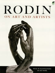 Rodin on Art and Artists ebook by Auguste Rodin