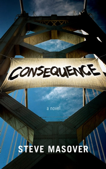 Consequence ebook by Steve Masover