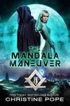 The Mandala Maneuver ebook by Christine Pope