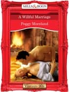 A Willful Marriage (Mills & Boon Vintage Desire) ebook by Peggy Moreland