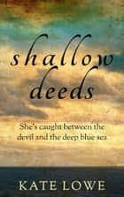 Shallow Deeds (Riley Pope Book 2) ebook by