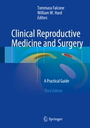 Clinical Reproductive Medicine and Surgery - A Practical Guide ebook by Tommaso Falcone, William W. Hurd