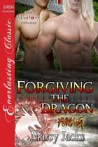Forgiving the Dragon ebook by Marcy Jacks