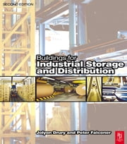 Buildings for Industrial Storage and Distribution ebook by Jolyon Drury,Peter Falconer,George Heery