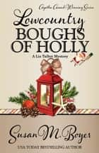 LOWCOUNTRY BOUGHS OF HOLLY ebook by