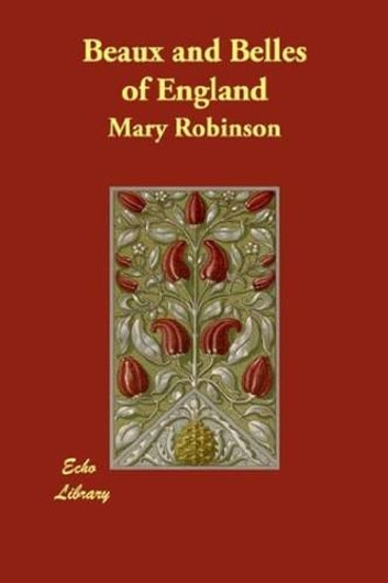 Beaux And Belles Of England ebook by Mary Robinson