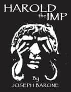 Harold the Imp ebook by Joseph Barone