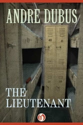 The Lieutenant ebook by Andre Dubus