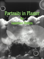 Portraits in Plaster ebook by Laurence Hutton