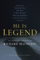 He Is Legend - An Anthology Celebrating Richard Matheson ebook by