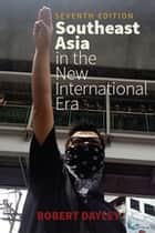 Southeast Asia in the New International Era ebook by Robert Dayley