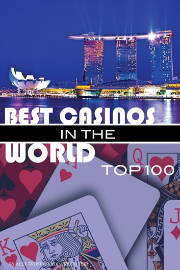 Best Casinos in the World Top 100 ebook by alex trostanetskiy