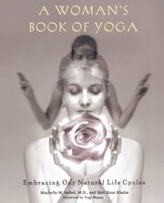 A Woman's Book of Yoga ebook by Machelle M. Seibel,Hari Kaur Khalsa